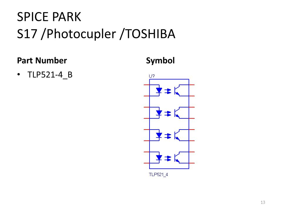 SPICE PARK S17 /Photocupler /TOSHIBA Part Number TLP521-4_B Symbol 13