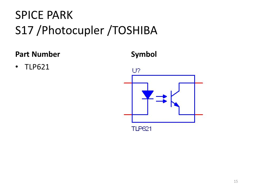 SPICE PARK S17 /Photocupler /TOSHIBA Part Number TLP621 Symbol 15