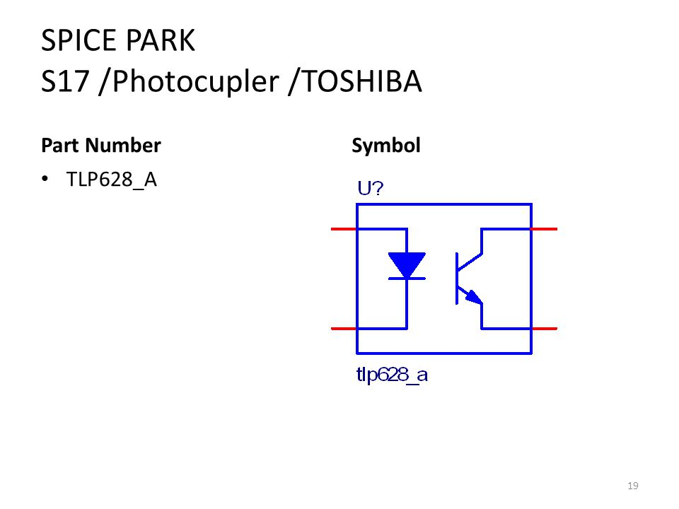 SPICE PARK S17 /Photocupler /TOSHIBA Part Number TLP628_A Symbol 19