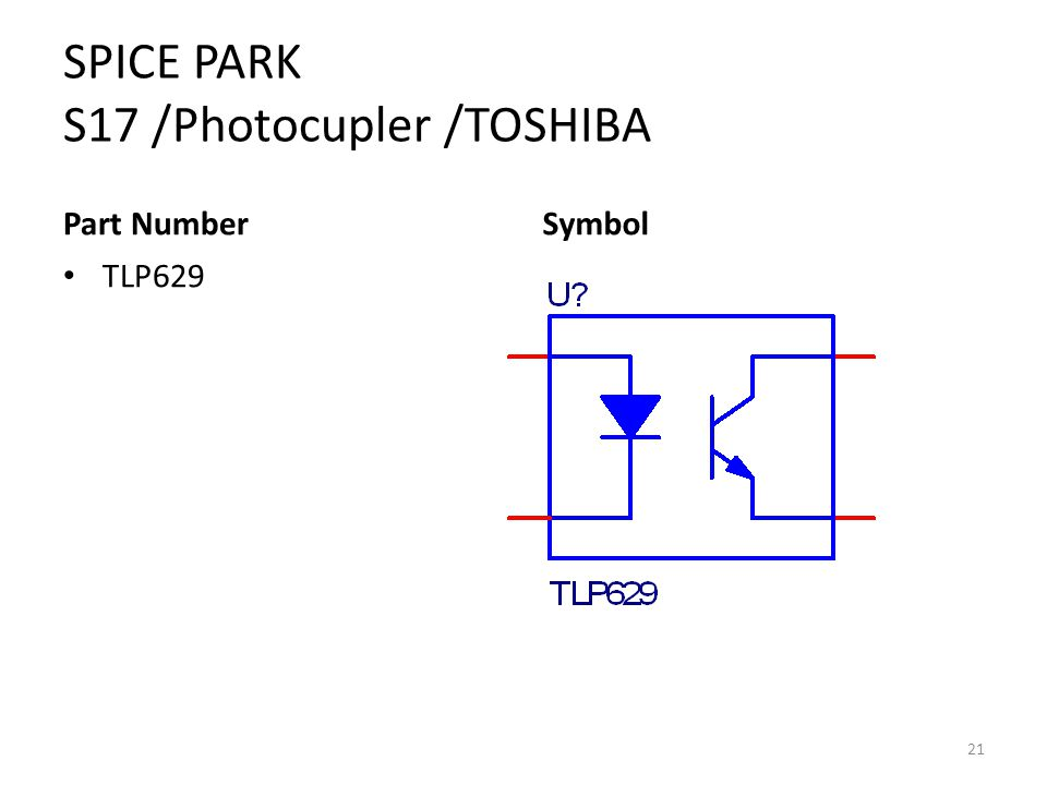 SPICE PARK S17 /Photocupler /TOSHIBA Part Number TLP629 Symbol 21