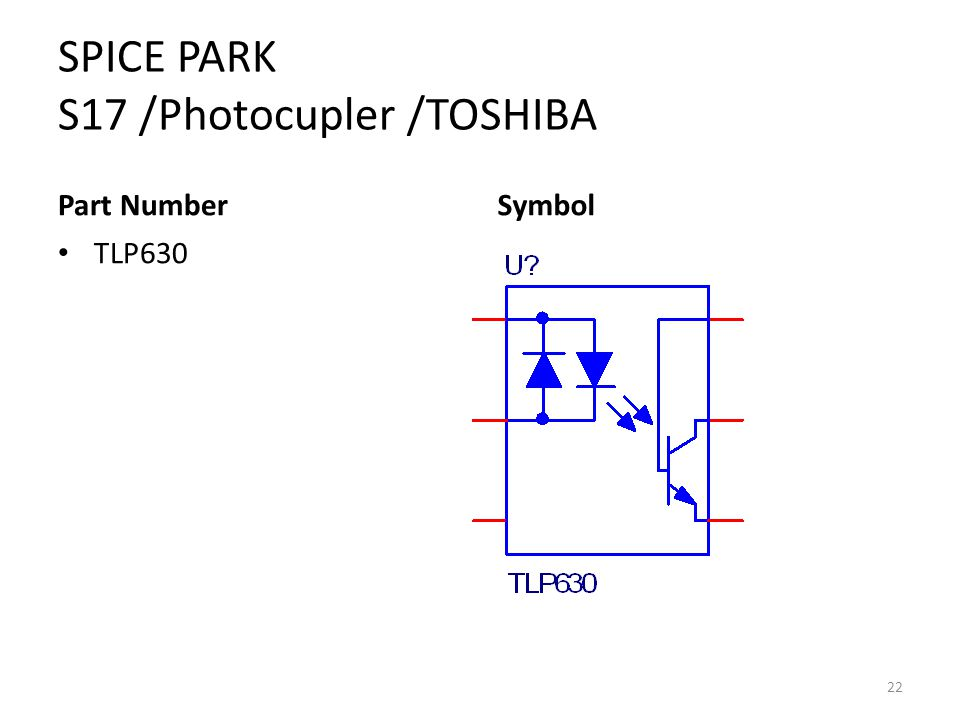 SPICE PARK S17 /Photocupler /TOSHIBA Part Number TLP630 Symbol 22