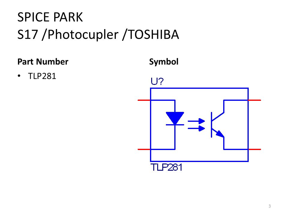 SPICE PARK S17 /Photocupler /TOSHIBA Part Number TLP281 Symbol 3