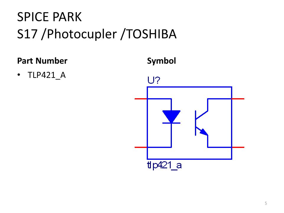 SPICE PARK S17 /Photocupler /TOSHIBA Part Number TLP421_A Symbol 5
