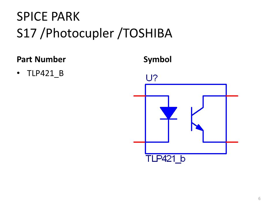 SPICE PARK S17 /Photocupler /TOSHIBA Part Number TLP421_B Symbol 6