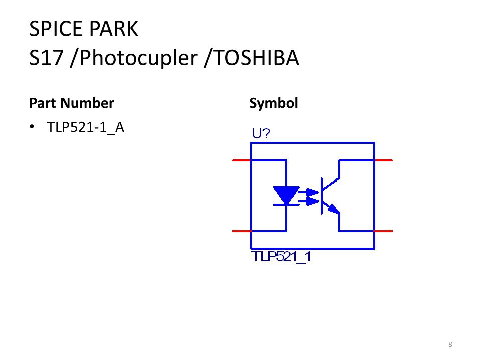 SPICE PARK S17 /Photocupler /TOSHIBA Part Number TLP521-1_A Symbol 8