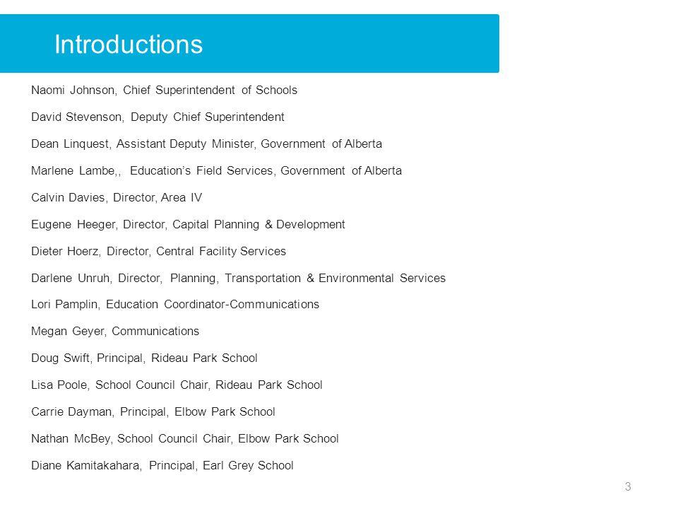 Introductions Naomi Johnson, Chief Superintendent of Schools David Stevenson, Deputy Chief Superintendent Dean Linquest, Assistant Deputy Minister, Go