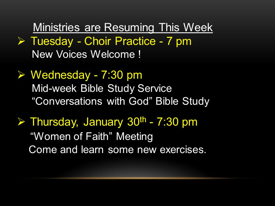 Ministries are Resuming This Week Tuesday - Choir Practice - 7 pm New Voices Welcome .