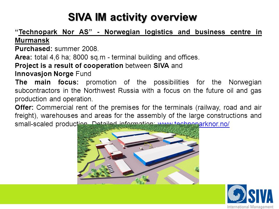 SIVA IM activity overview Technopark Nor AS - Norwegian logistics and business centre in Murmansk Purchased: summer 2008.