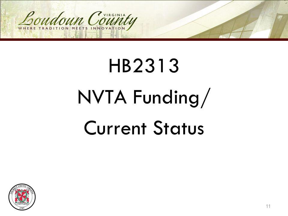 HB2313 NVTA Funding/ Current Status 11