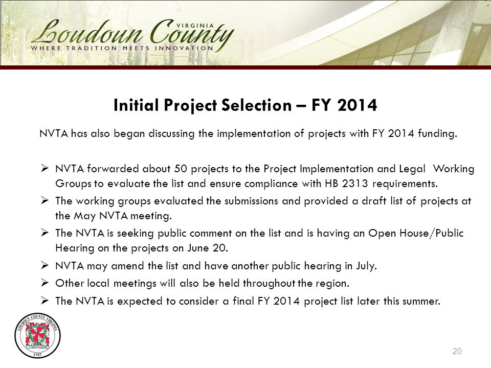 20 Initial Project Selection – FY 2014 NVTA has also began discussing the implementation of projects with FY 2014 funding.
