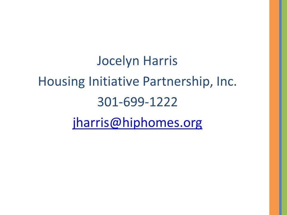 Jocelyn Harris Housing Initiative Partnership, Inc. 301-699-1222 jharris@hiphomes.org