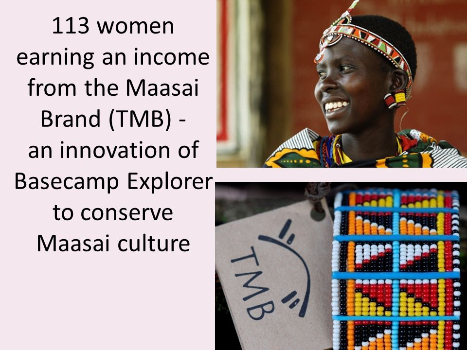 113 women earning an income from the Maasai Brand (TMB) - an innovation of Basecamp Explorer to conserve Maasai culture