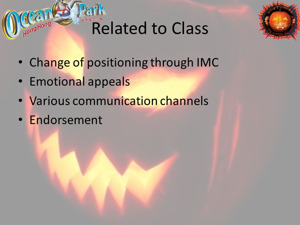 Related to Class Change of positioning through IMC Emotional appeals Various communication channels Endorsement