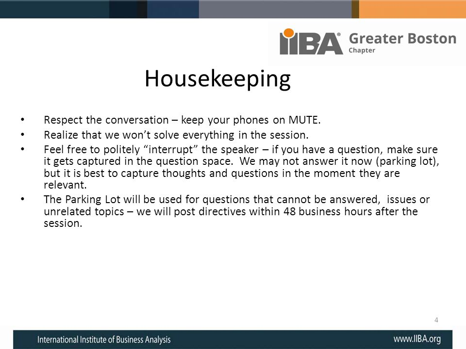 Housekeeping Respect the conversation – keep your phones on MUTE. Realize that we wont solve everything in the session. Feel free to politely interrup
