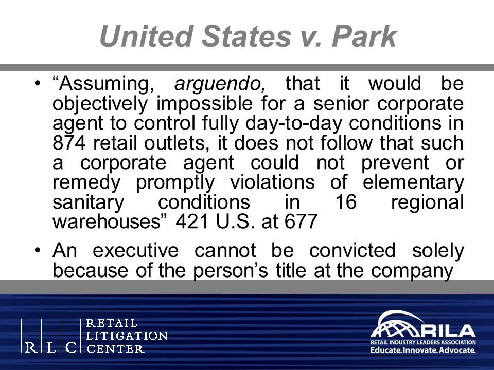 United States v. Park Assuming, arguendo, that it would be objectively impossible for a senior corporate agent to control fully day-to-day conditions