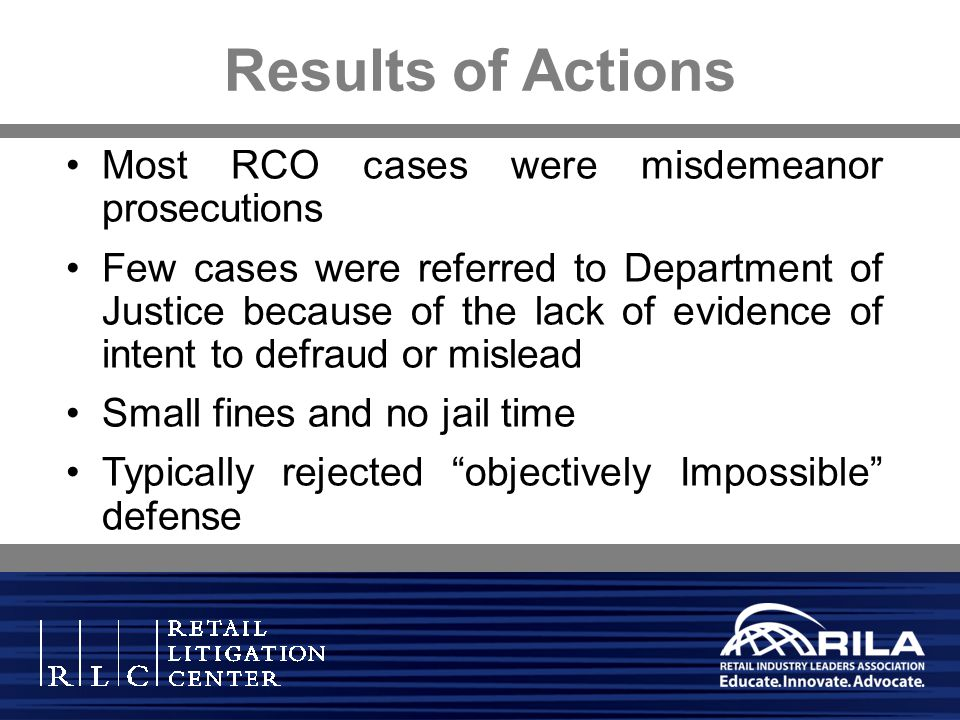 Results of Actions Most RCO cases were misdemeanor prosecutions Few cases were referred to Department of Justice because of the lack of evidence of in