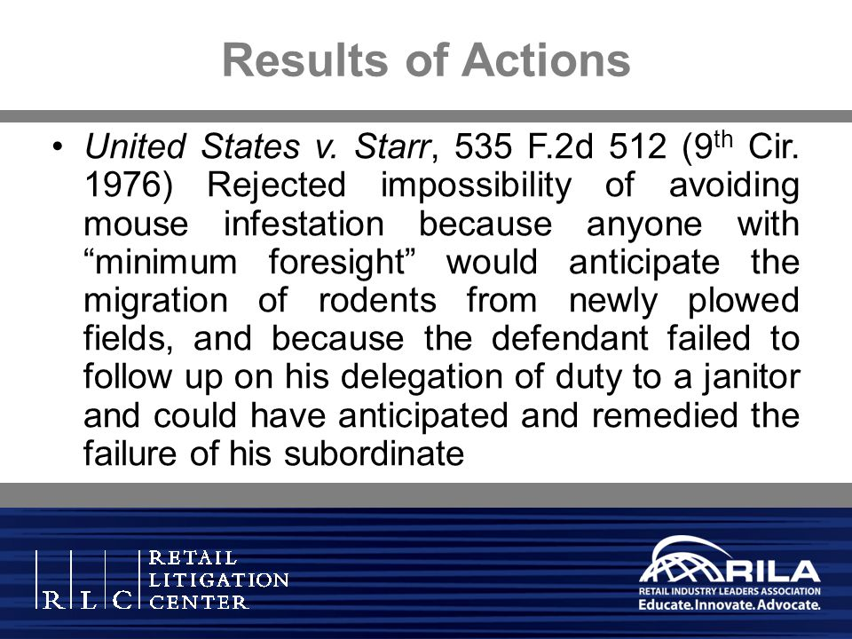 United States v. Starr, 535 F.2d 512 (9 th Cir. 1976) Rejected impossibility of avoiding mouse infestation because anyone with minimum foresight would