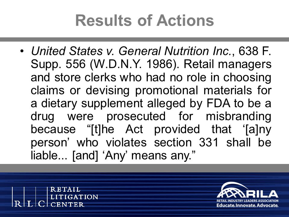 United States v. General Nutrition Inc., 638 F. Supp. 556 (W.D.N.Y. 1986). Retail managers and store clerks who had no role in choosing claims or devi