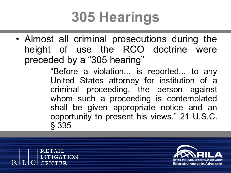 305 Hearings Almost all criminal prosecutions during the height of use the RCO doctrine were preceded by a 305 hearing Before a violation... is report