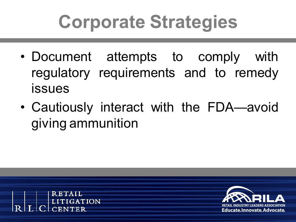 Corporate Strategies Document attempts to comply with regulatory requirements and to remedy issues Cautiously interact with the FDAavoid giving ammuni