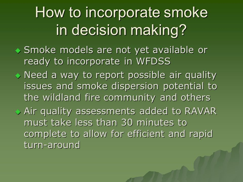 How to incorporate smoke in decision making.
