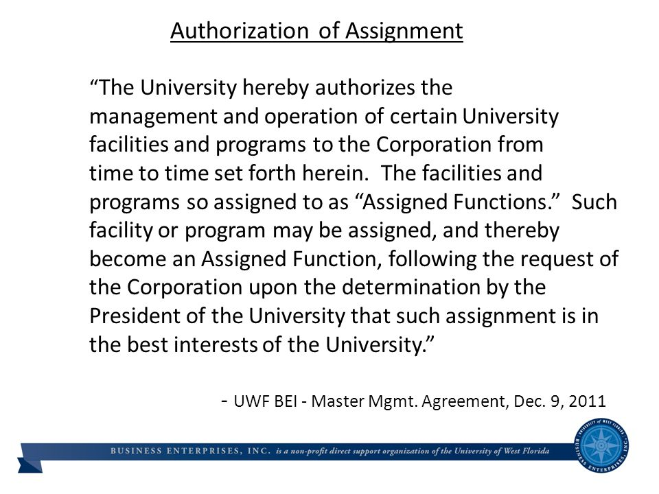 UniversitAy Park and NW Retirement Village Schedule Authorization of Assignment The University hereby authorizes the management and operation of certain University facilities and programs to the Corporation from time to time set forth herein.
