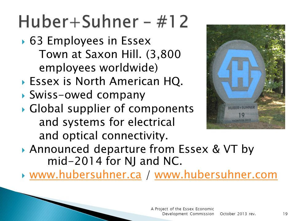 63 Employees in Essex Town at Saxon Hill. (3,800 employees worldwide) Essex is North American HQ. Swiss-owed company Global supplier of components and