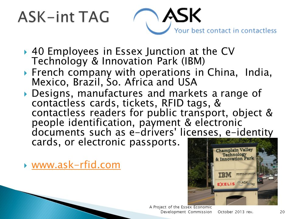 40 Employees in Essex Junction at the CV Technology & Innovation Park (IBM) French company with operations in China, India, Mexico, Brazil, So. Africa