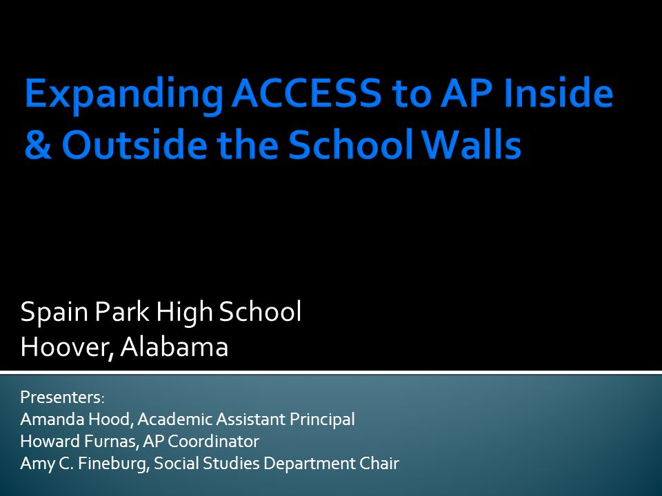 Spain Parks school profile History & highlights of Spain Parks Minority Achievement Councils PSAT & AP Potential as tools to increase minority participation in AP & college readiness Alabamas ACCESS program as a tool to increase AP participation state-wide