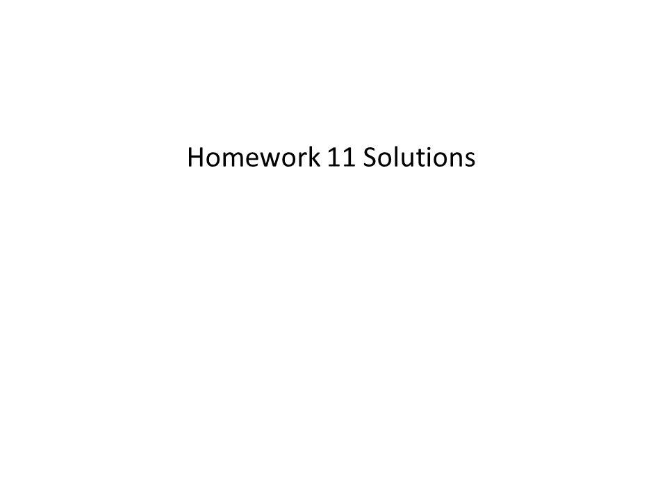 Homework 11 Solutions