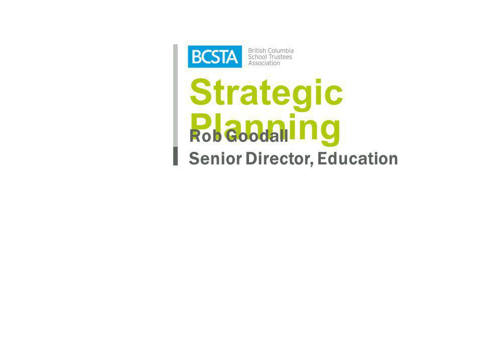 Strategic Planning Rob Goodall Senior Director, Education