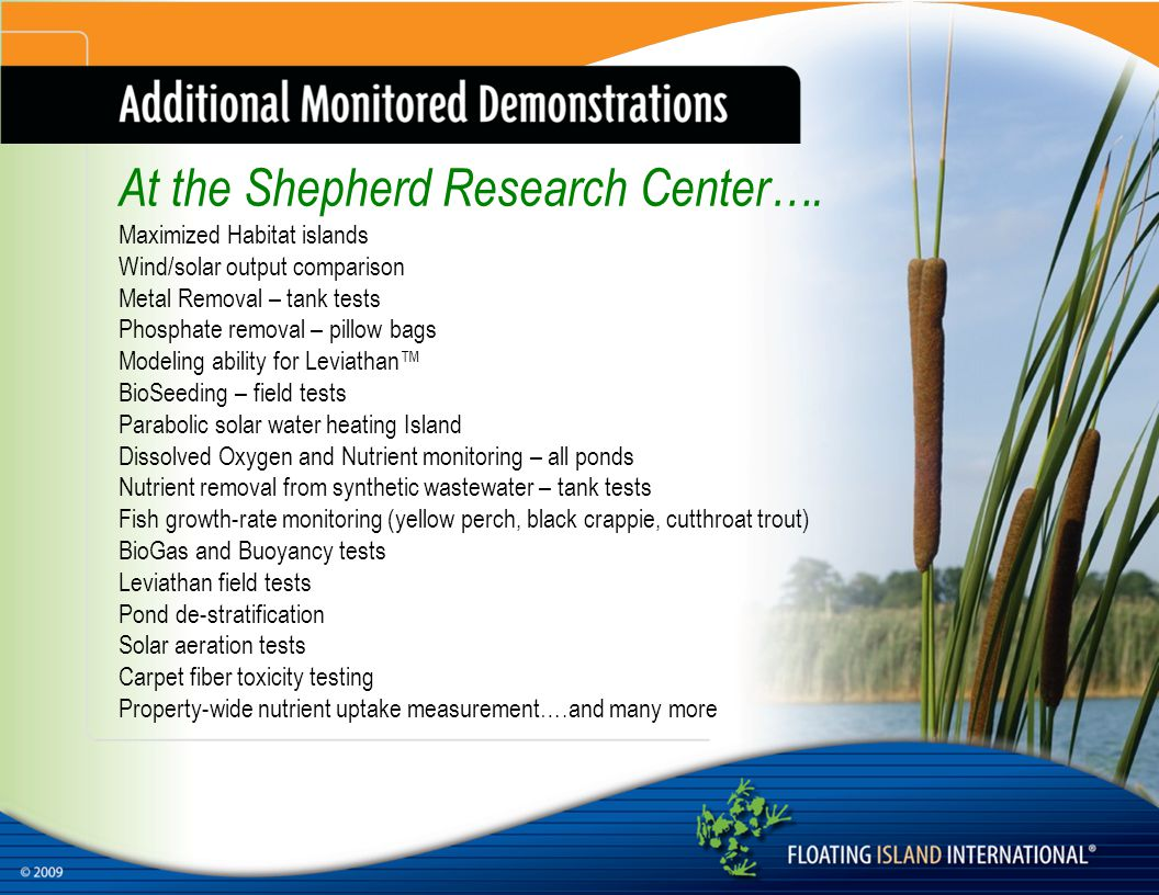 At the Shepherd Research Center…. Maximized Habitat islands Wind/solar output comparison Metal Removal – tank tests Phosphate removal – pillow bags Mo