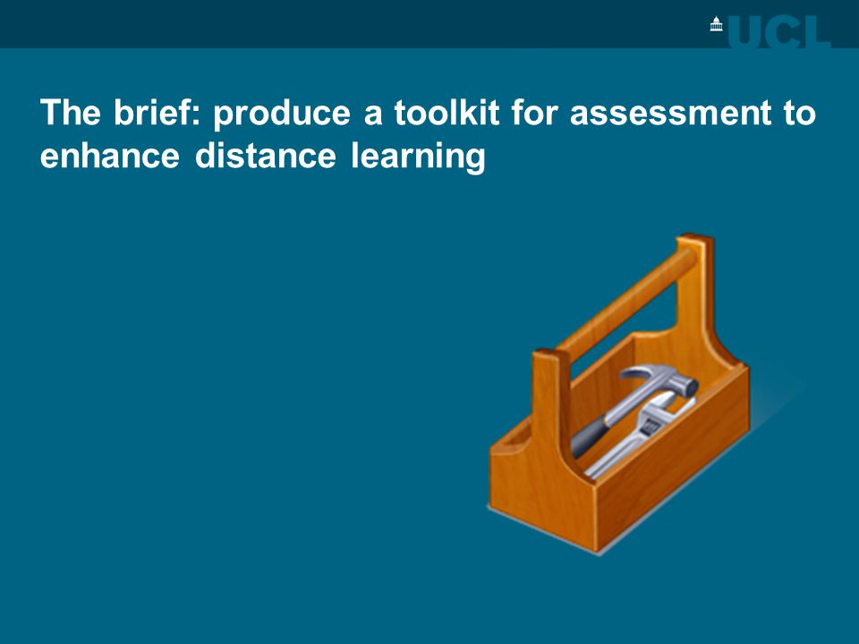The brief: produce a toolkit for assessment to enhance distance learning
