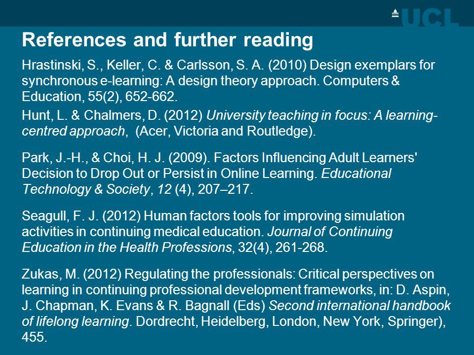 References and further reading Hrastinski, S., Keller, C.