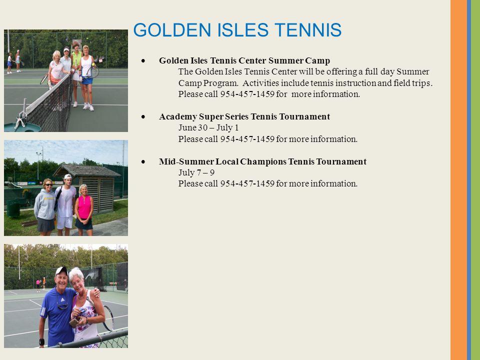 GOLDEN ISLES TENNIS Golden Isles Tennis Center Summer Camp The Golden Isles Tennis Center will be offering a full day Summer Camp Program.