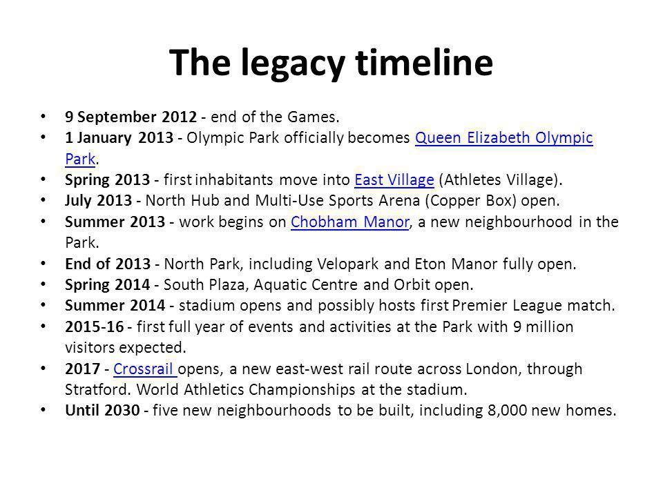 The legacy timeline 9 September 2012 - end of the Games.