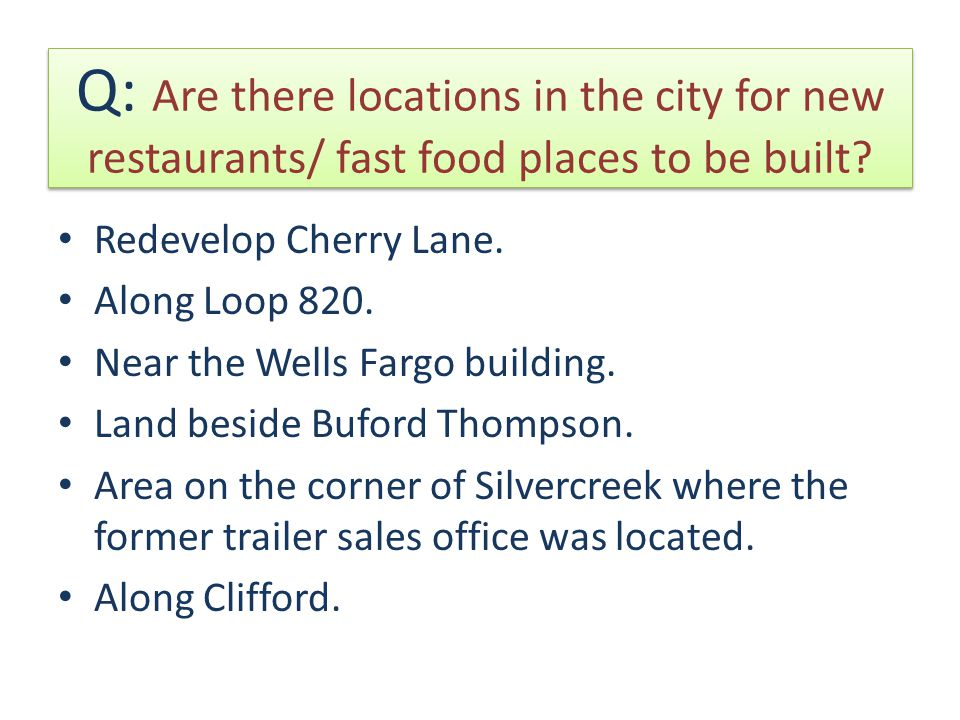 Q: Are there locations in the city for new restaurants/ fast food places to be built.