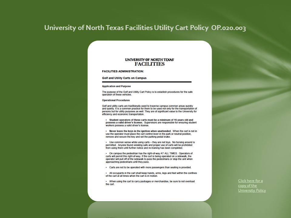 University of North Texas Facilities Utility Cart Policy OP.020.003 Click here for a copy of the University Policy