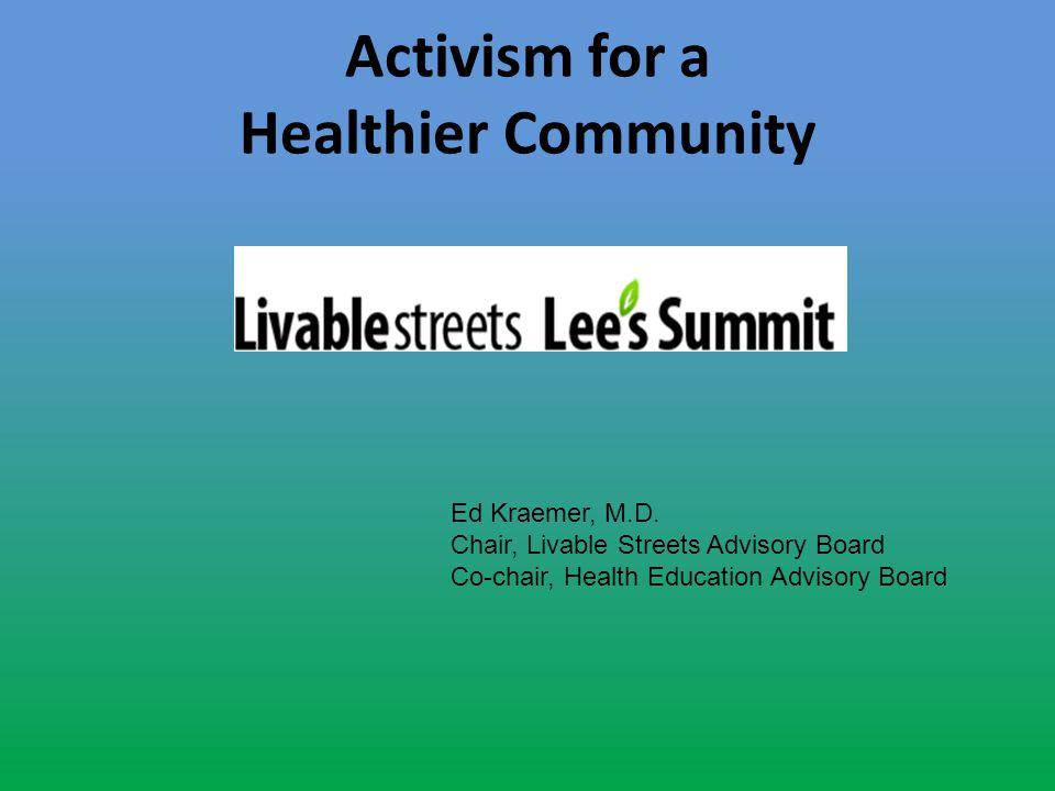 Activism for a Healthier Community Ed Kraemer, M.D.