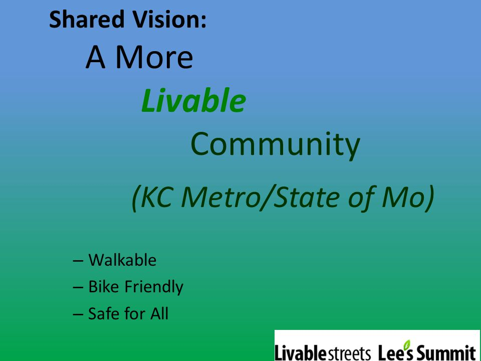 Shared Vision: A More Livable Community (KC Metro/State of Mo) – Walkable – Bike Friendly – Safe for All