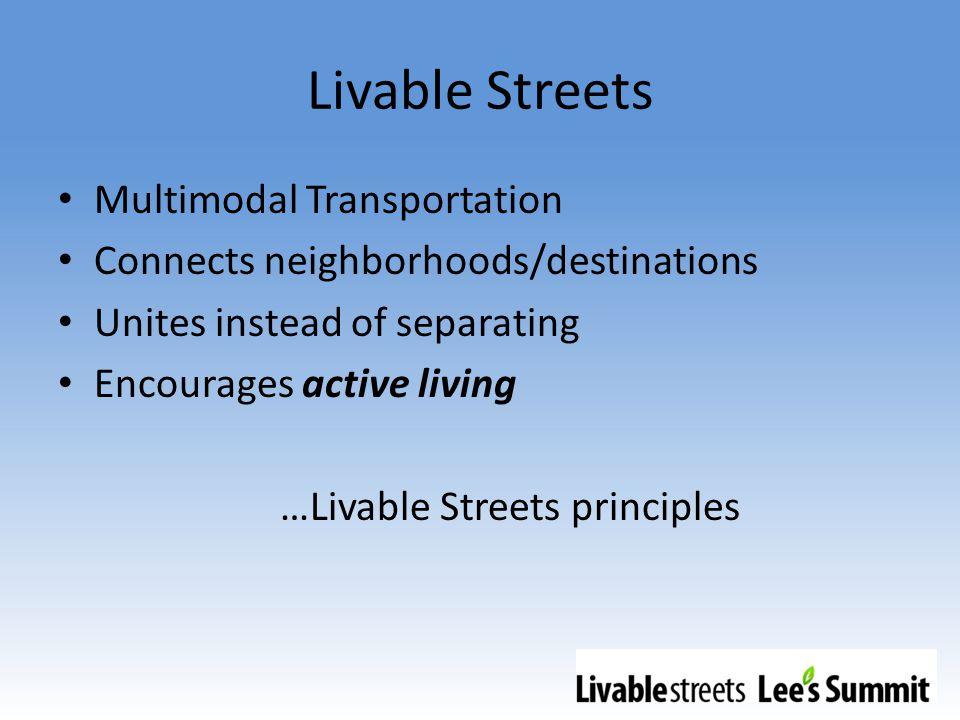 Livable Streets Livable Street Elements: