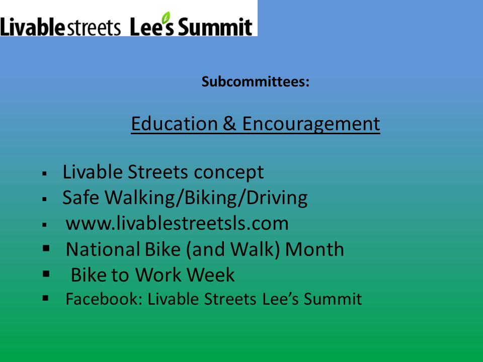 Resources Websites: www.completestreets.org www.mobikefed.org www.bikewalkkc.org www.livablestreetsls.com www.marc.org/bikeped/ www.livablestreets.missouri.edu/ facebook Missouri Livable Streets Livable Streets Lees Summit Print: Complete Streets: Best Practices (B.