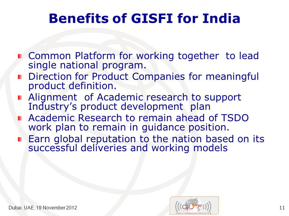 Benefits of GISFI for India Common Platform for working together to lead single national program.