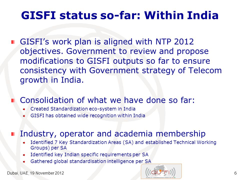GISFI status so-far: Within India GISFIs work plan is aligned with NTP 2012 objectives.