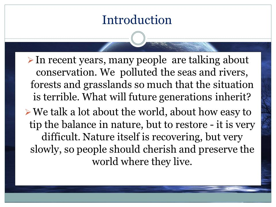 In recent years, many people are talking about conservation.