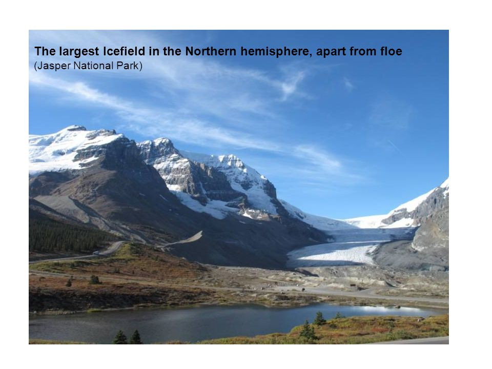 The largest Icefield in the Northern hemisphere, apart from floe (Jasper National Park)