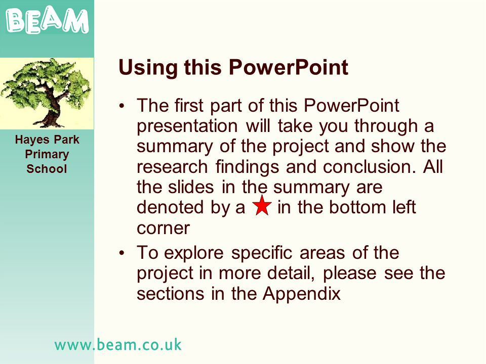 Using this PowerPoint The first part of this PowerPoint presentation will take you through a summary of the project and show the research findings and conclusion.