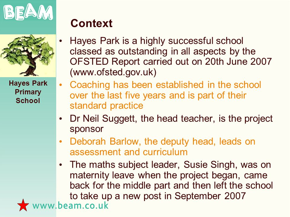 Context Hayes Park is a highly successful school classed as outstanding in all aspects by the OFSTED Report carried out on 20th June 2007 (www.ofsted.