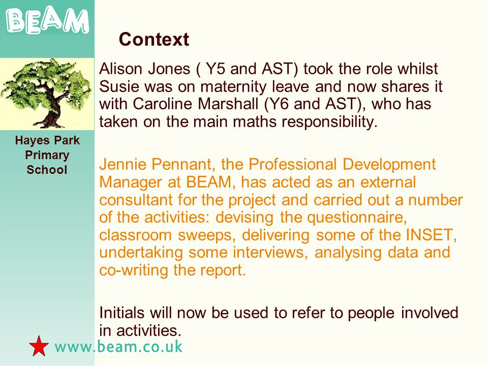 Hayes Park Primary School Context Alison Jones ( Y5 and AST) took the role whilst Susie was on maternity leave and now shares it with Caroline Marshall (Y6 and AST), who has taken on the main maths responsibility.
