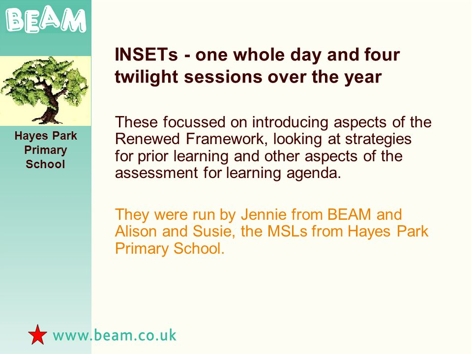 INSETs - one whole day and four twilight sessions over the year These focussed on introducing aspects of the Renewed Framework, looking at strategies for prior learning and other aspects of the assessment for learning agenda.